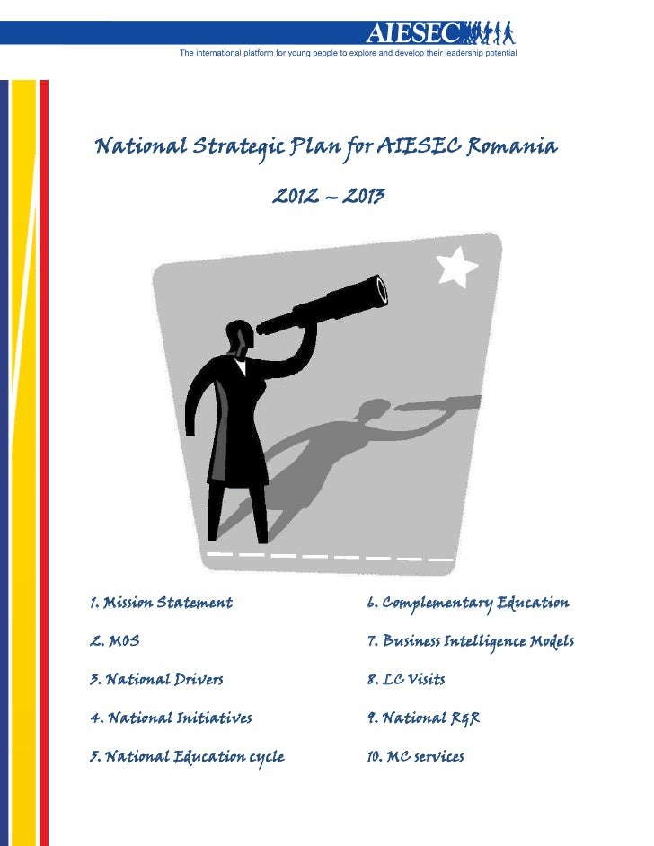 National Strategic Plan for AIESEC Romania                          2012 – 20131. Mission Statement               6. Compl...