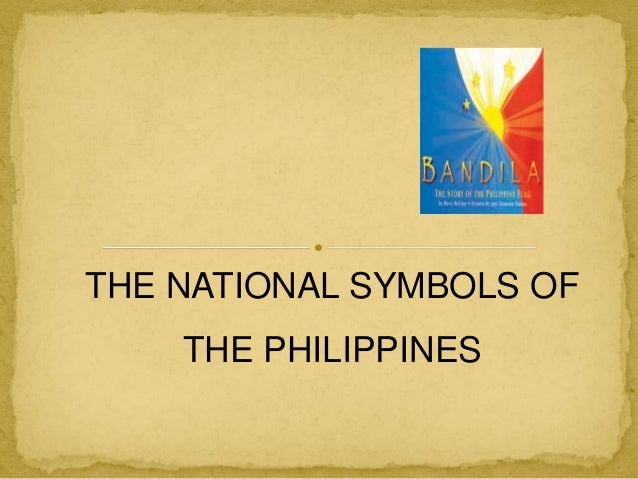 THE NATIONAL SYMBOLS OF THE PHILIPPINES