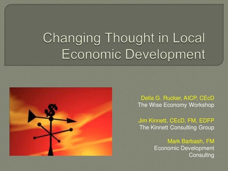 Della G. Rucker, AICP, CEcDThe Wise Economy WorkshopJim Kinnett, CEcD, FM, EDFPThe Kinnett Consulting Group          Mark ...