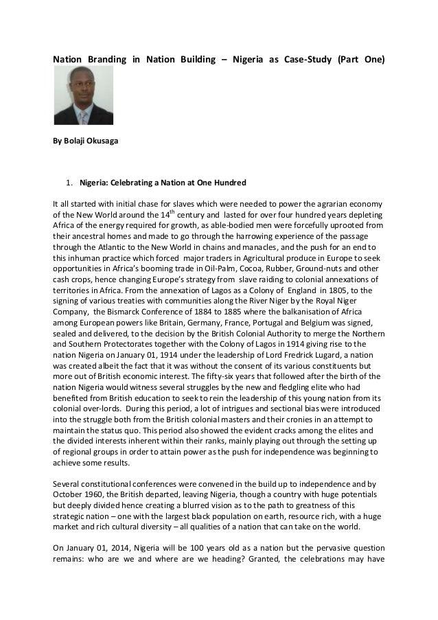 Nation Branding in Nation Building – Nigeria as Case-Study (Part One)By Bolaji Okusaga   1. Nigeria: Celebrating a Nation ...