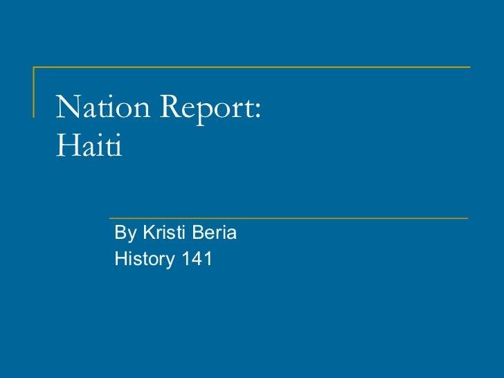 Nation Report  History 141 by Kristi Beria