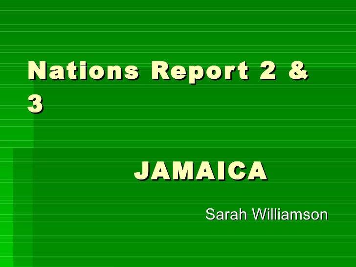 Nations Report 2 & 3   JAMAICA Sarah Williamson