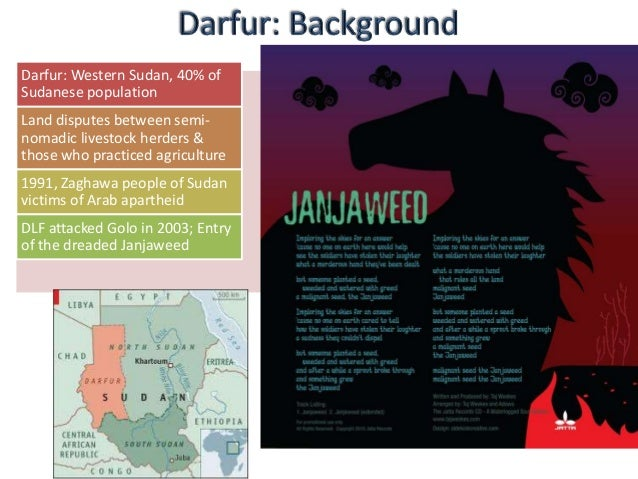 Darfur: Western Sudan, 40% ofSudanese populationLand disputes between semi-nomadic livestock herders &those who practiced ...