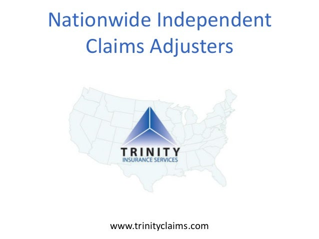 Nationwide Independent Claims Adjusters www.trinityclaims.com