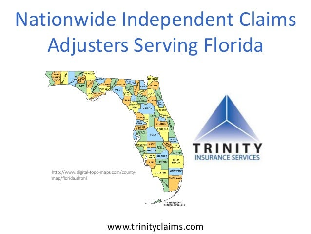 Nationwide Independent Claims Adjusters Serving Florida www.trinityclaims.com http://www.digital-topo-maps.com/county- map...