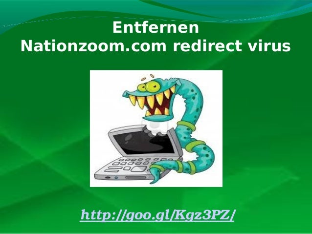 Entfernen Nationzoom.com redirect virus  http://goo.gl/Kgz3PZ/