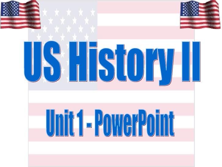 US History II Unit 1 - PowerPoint