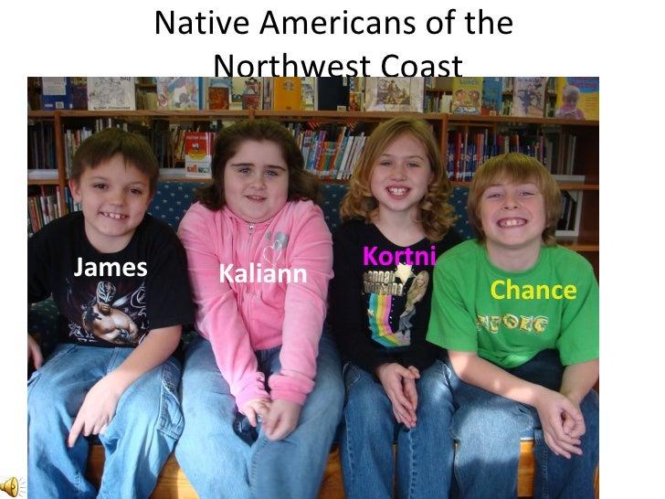 Native Americans of the  Northwest Coast James Kaliann Kortni Chance
