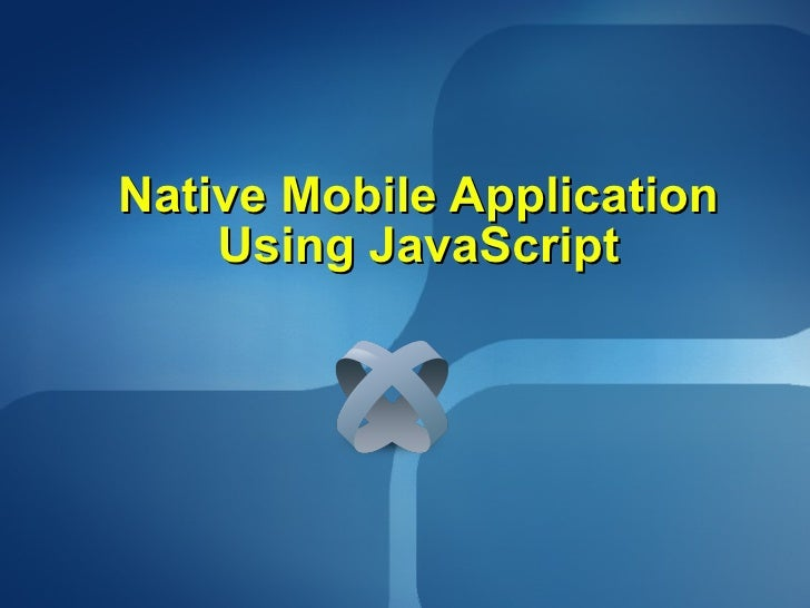Native Mobile Application Using JavaScript