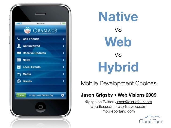 Native                   vs             Web                   vs         Hybrid Mobile Development Choices Jason Grigsby •...