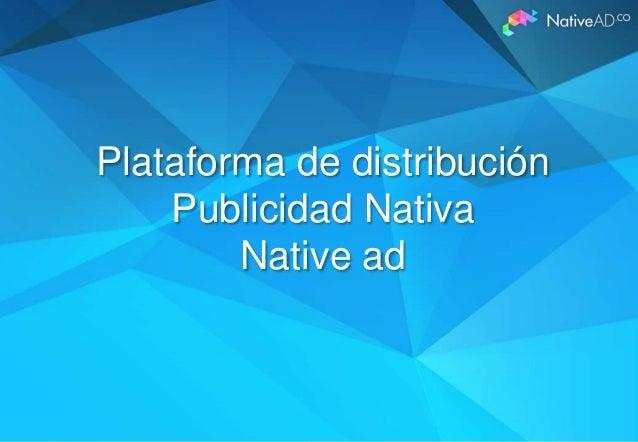 Plataforma de distribución Publicidad Nativa Native ad