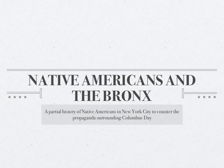 NATIVE AMERICANS AND     THE BRONX A partial history of Native Americans in New York City to counter the                pr...