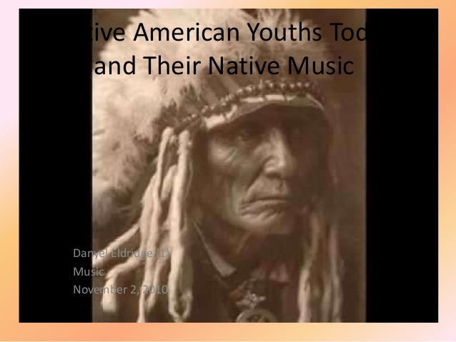 Native american youths today and their native music