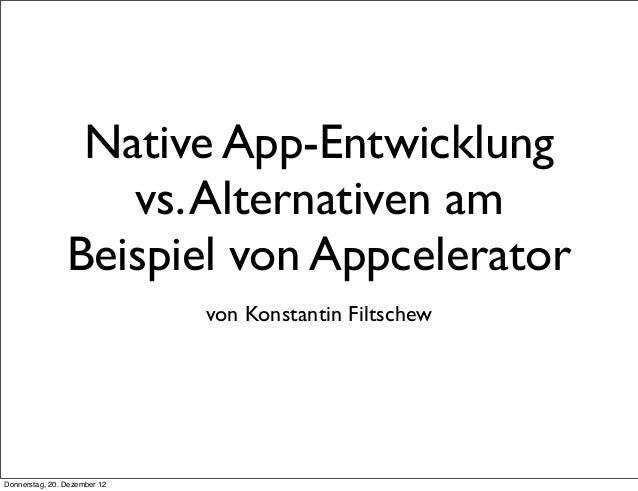 Native App-Entwicklung                   vs. Alternativen am                Beispiel von Appcelerator                     ...