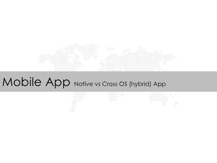 Native Mobile App or Cross OS App