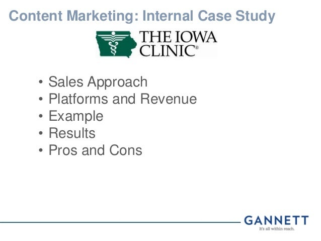 Content Marketing: Internal Case Study • Sales Approach • Platforms and Revenue • Example • Results • Pros and Cons