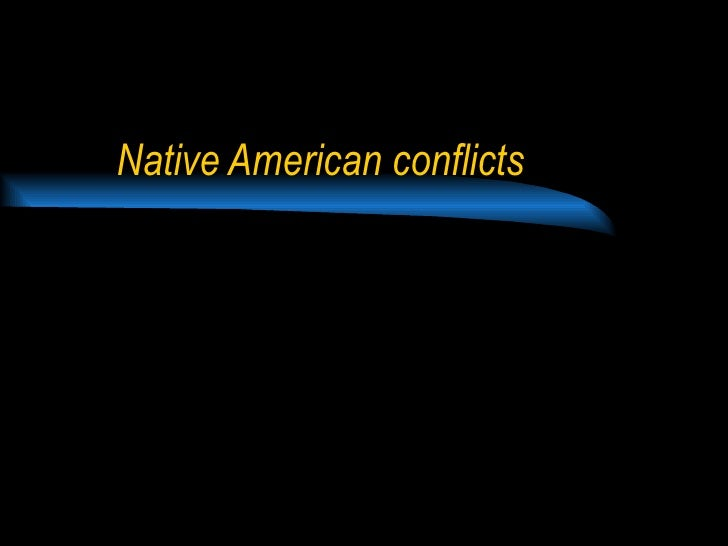 Native Conflicts
