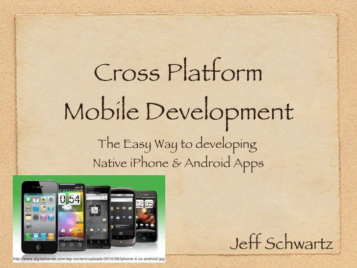 Cross Platform Mobile Development <ul><li>The Easy Way to developing  </li></ul><ul><li>Native iPhone & Android Apps </li>...