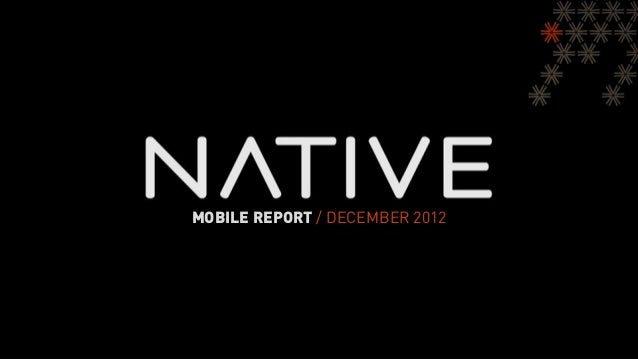 Native Mobile Monthly Report  - December 2012