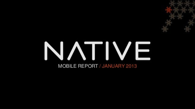 Native Mobile Monthly Report - January 2013