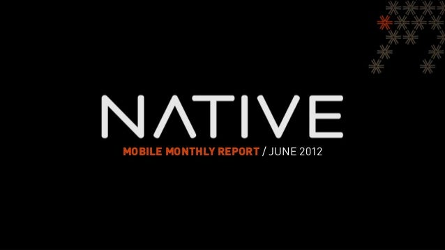 Native Mobile Monthly Report - June 2012