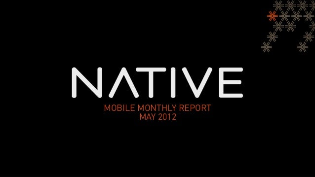 Native Mobile Monthly Report - May 2012