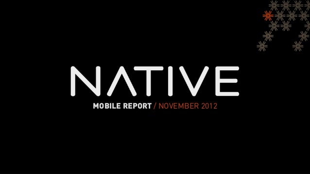Native Mobile Monthly Report -  November 2012