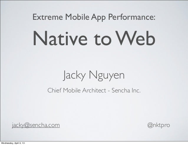 Extreme Mobile App Performance: Native to Web
