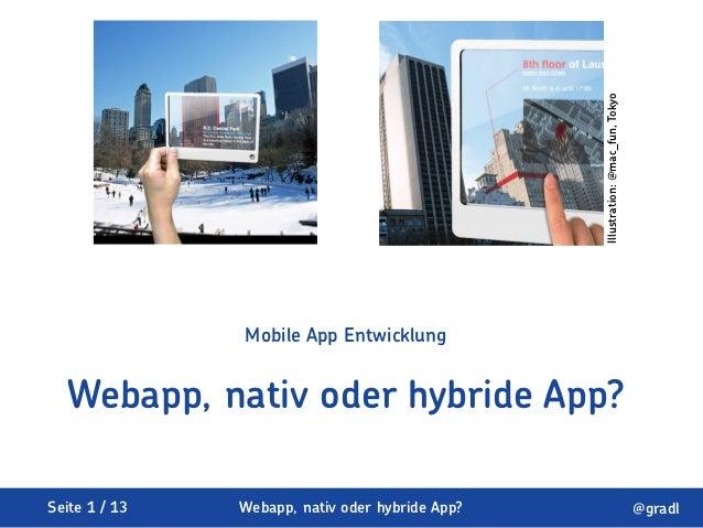 Illustration: @mac_fun, Tokyo               Mobile App Entwicklung  Webapp, nativ oder hybride App?Seite 1 / 13   Webapp, ...