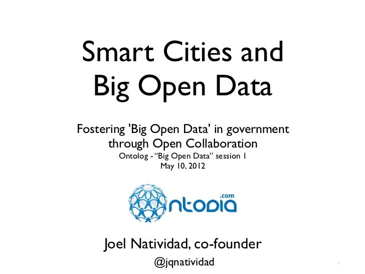 """Smart Cities and Big Open DataFostering Big Open Data in government      through Open Collaboration       Ontolog - """"Big O..."""