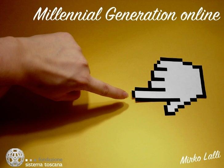 Millennial Generation online                      Mirko Lalli