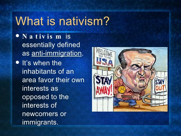 nativism Recent examples on the web today's must-reads bloomberg's alan crawford ponders the prospect of an eu without angela merkel, and says the nativism that has swept much of the continent imperils the german leader and the whole eu project.