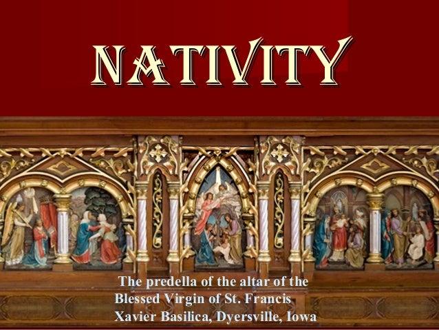 NATIVITYThe predella of the altar of theBlessed Virgin of St. FrancisXavier Basilica, Dyersville, Iowa