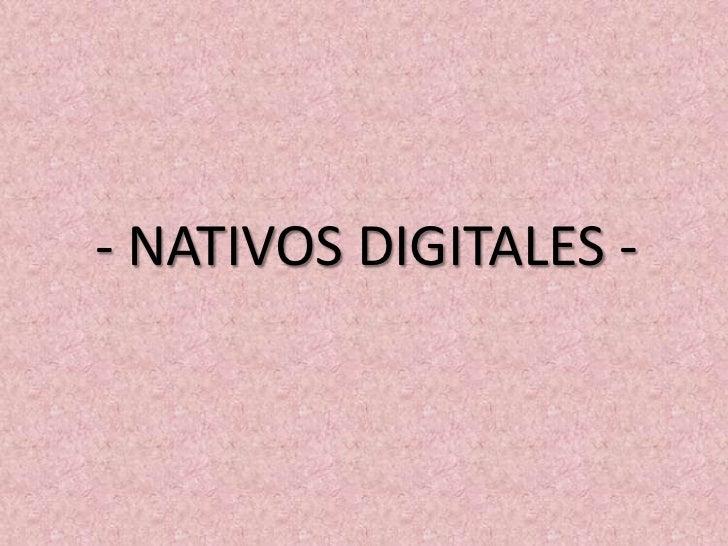- NATIVOS DIGITALES -<br />
