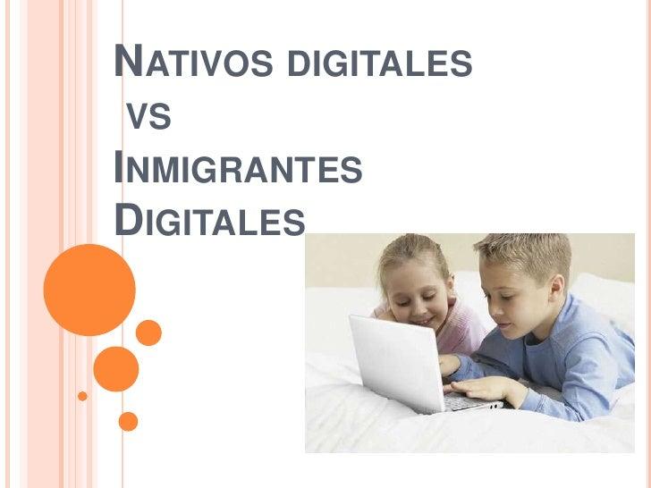 Nativos digitales vs Inmigrantes Digitales<br />