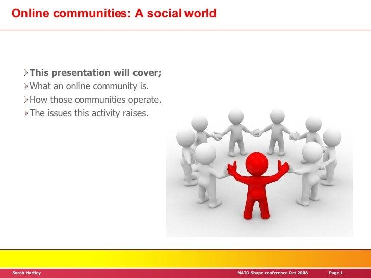 Online communities: A social world