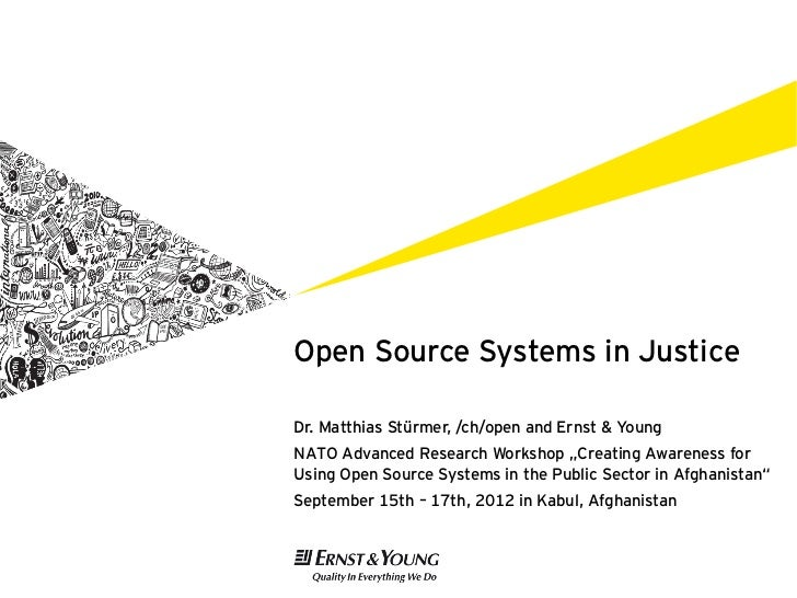 """Open Source Systems in JusticeDr. Matthias Stürmer, /ch/open and Ernst & YoungNATO Advanced Research Workshop """"Creating Aw..."""