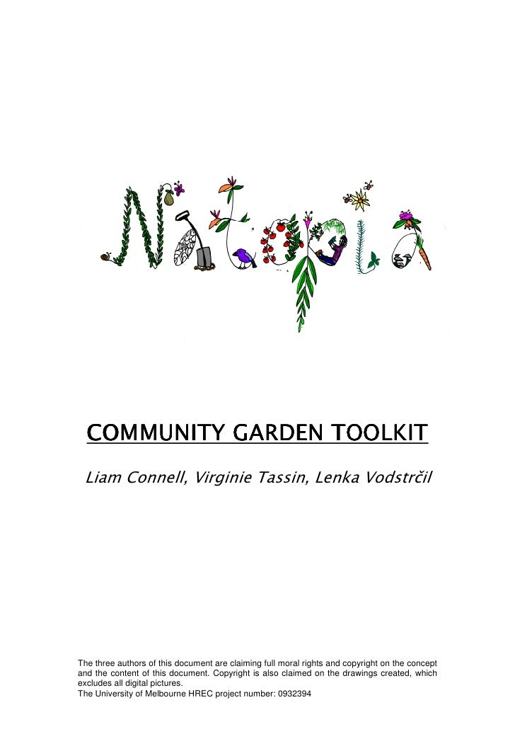 COMMUNITY GARDEN TOOLKIT Liam Connell, Virginie Tassin, Lenka VodstrčilThe three authors of this document are claiming ful...