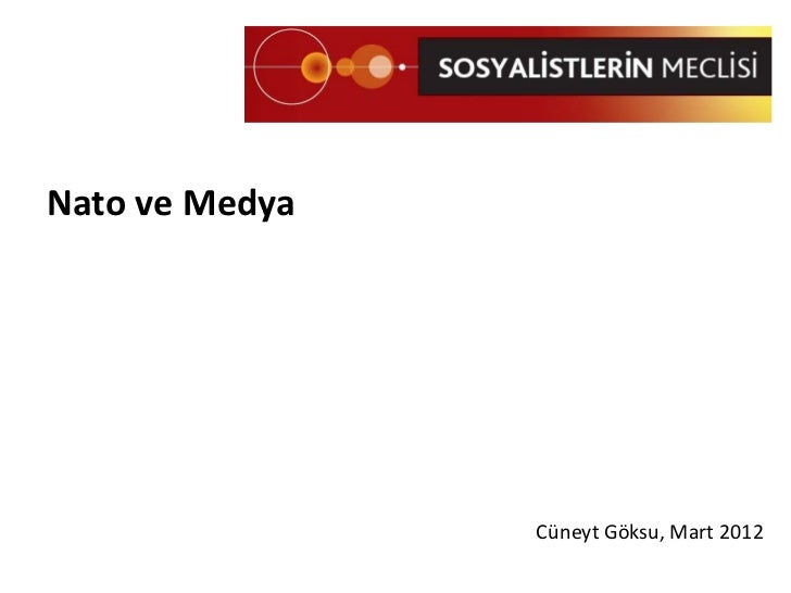 Nato ve Medya                Cüneyt Göksu, Mart 2012
