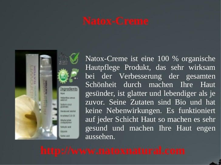 Natox-Creme        Natox-Creme ist eine 100 % organische        Hautpflege Produkt, das sehr wirksam        bei der Verbes...