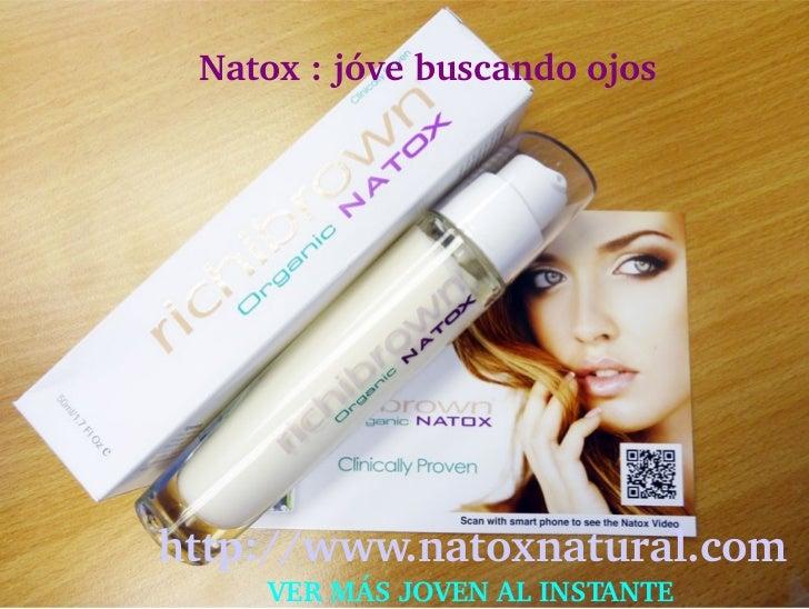 Natox:jóvebuscandoojoshttp://www.natoxnatural.com      VERMÁSJOVENALINSTANTE