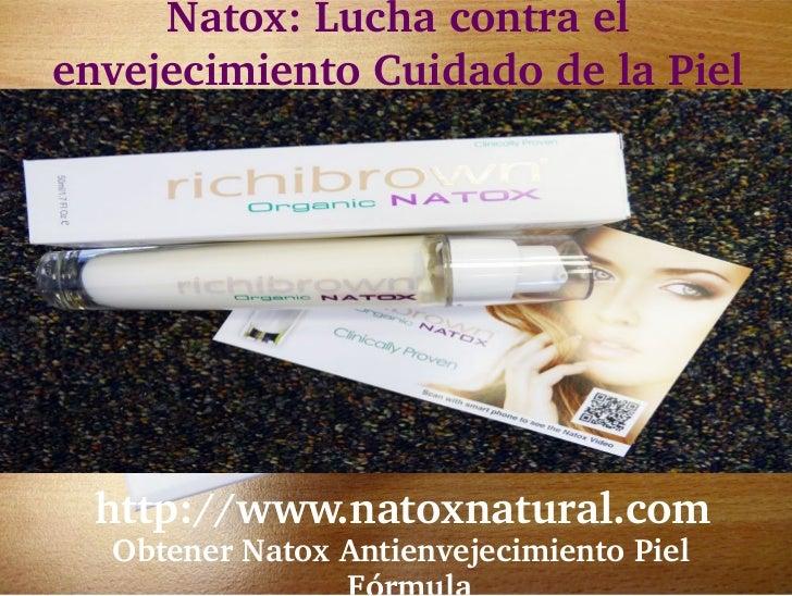 Natox:LuchacontraelenvejecimientoCuidadodelaPielhttp://www.natoxnatural.com  ObtenerNatoxAntienvejecimiento...