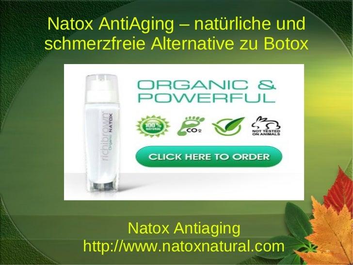 Natox AntiAging – natürliche undschmerzfreie Alternative zu Botox           Natox Antiaging    http://www.natoxnatural.com