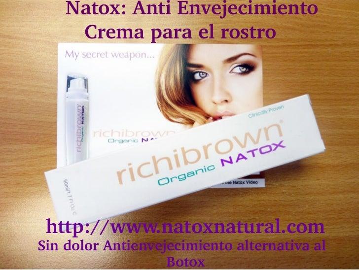 Natox:AntiEnvejecimiento      Cremaparaelrostrohttp://www.natoxnatural.comSindolorAntienvejecimientoaltern...