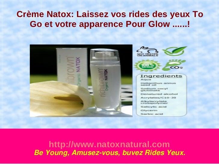 Crème Natox: Laissez vos rides des yeux To   Go et votre apparence Pour Glow ......!       http://www.natoxnatural.com   B...