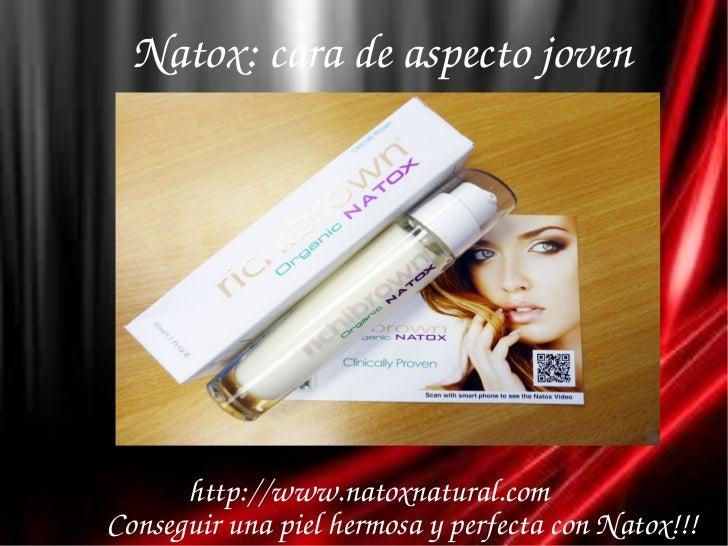 Natox:caradeaspectojoven      http://www.natoxnatural.comConseguirunapielhermosayperfectaconNatox!!!