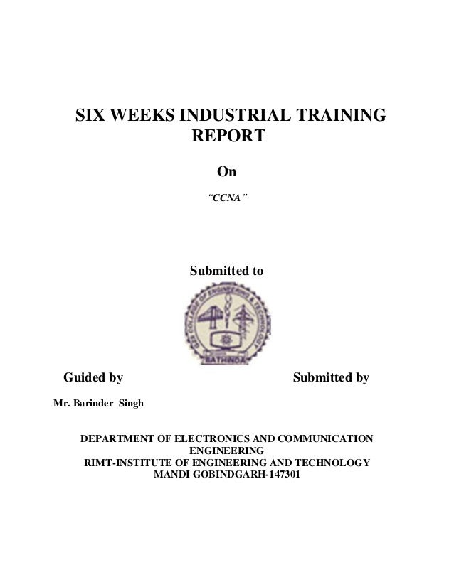 """SIX WEEKS INDUSTRIAL TRAINING               REPORT                         On                        """"CCNA""""               ..."""