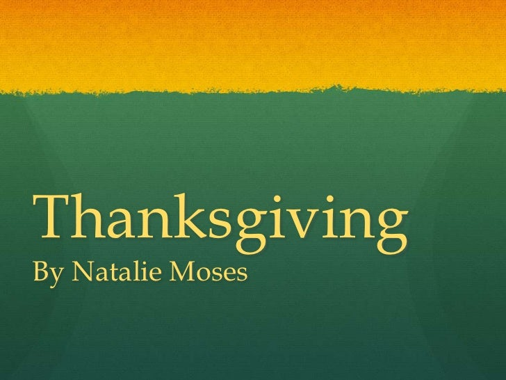 ThanksgivingBy Natalie Moses<br />