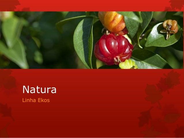 Natura Linha Ekos