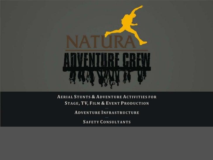 Natura Adventure Crew        Natura Adventure Crew is a division of cutting-edge adventure professionals who have  taken t...